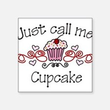 "Just Call Me Cupcake Square Sticker 3"" x 3"""