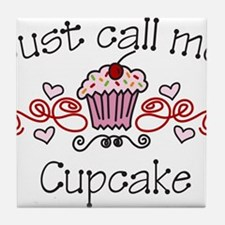 Just Call Me Cupcake Tile Coaster