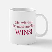 She who has the most supplies WINS! Mug