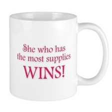 She who has the most supplies WINS! Mug