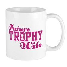 Trophy Wife Coffee Mug