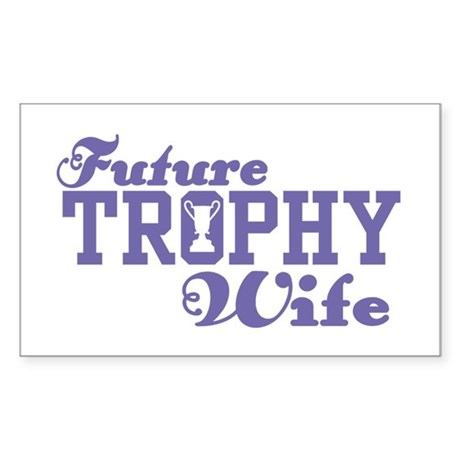 Trophy Wife Rectangle Sticker