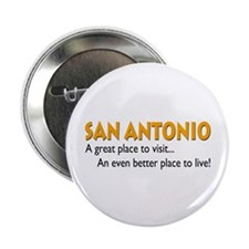 """San Antonio...great place to live! 2.25"""" Button (1"""