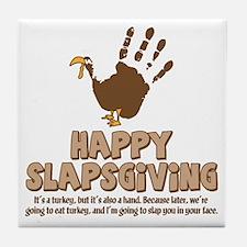 Happy Slapsgiving! Tile Coaster
