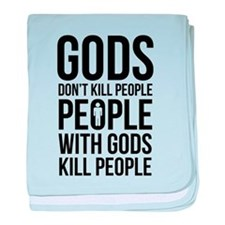 Gods Don't Kill People baby blanket