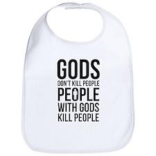 Gods Don't Kill People Bib