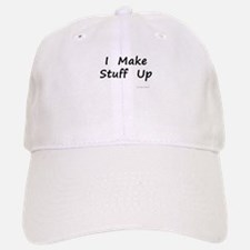 I Make Stuff Up Baseball Baseball Cap