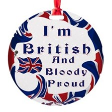 Im British And Bloody Proud Ornament