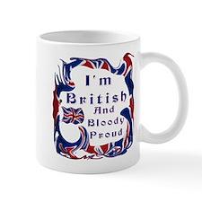 Im British And Bloody Proud Mug