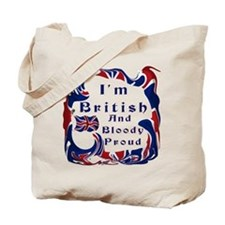 Im British And Bloody Proud Tote Bag