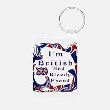 Im British And Bloody Proud Keychains