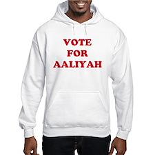 VOTE FOR AALIYAH Hoodie Sweatshirt