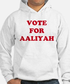 VOTE FOR AALIYAH Hoodie Sweatshirt