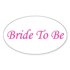 Bride To Be Oval Decal