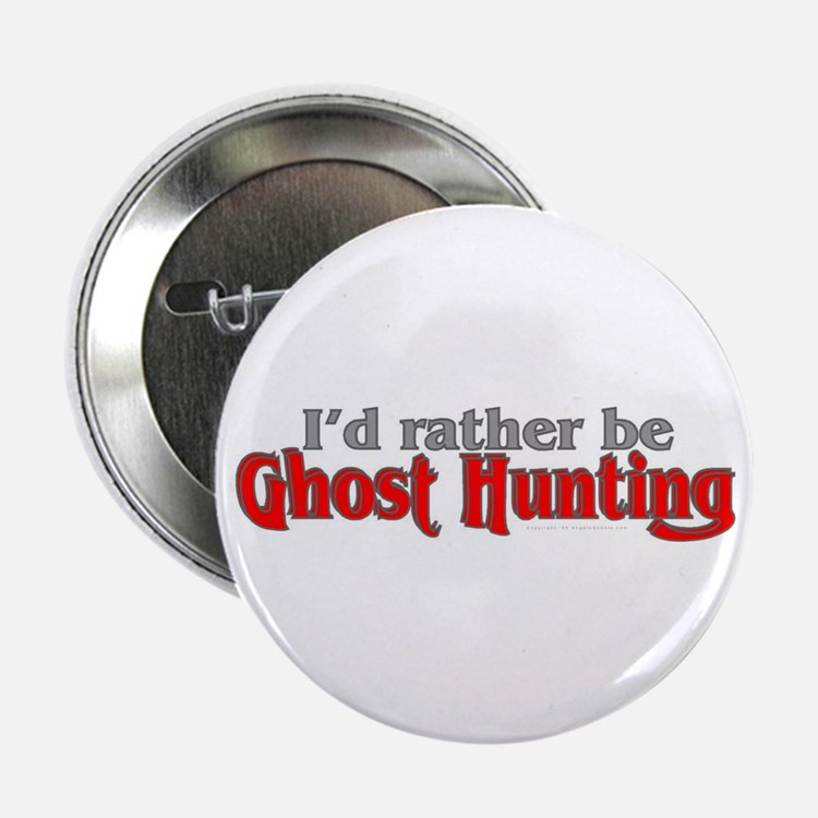 I'd Rather Be Ghost Hunting Button