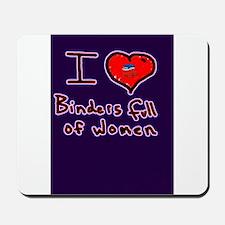 i love binders full of women Mitt Romney Mousepad