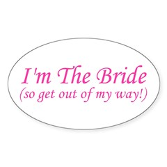 I'm The Bride! Oval Decal