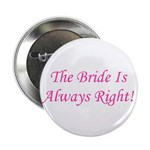Bride Is Always Right Button
