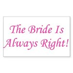 Bride Is Always Right Rectangle Sticker
