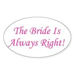 Bride Is Always Right Oval Sticker