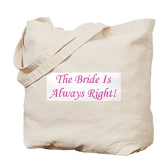 Bride Is Always Right Tote Bag