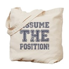 Assume the Position Tote Bag