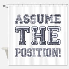 Assume the Position Shower Curtain