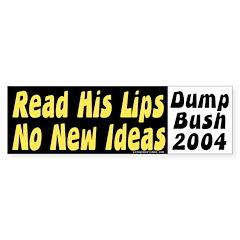 Read his Lips: No New Ideas Car Bumper Sticker