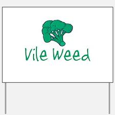 vileweed.png Yard Sign
