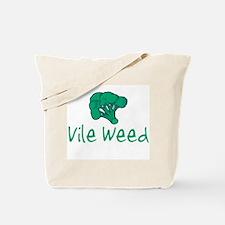 vileweed.png Tote Bag