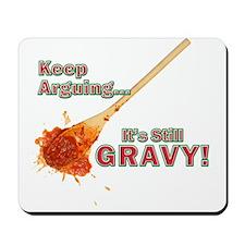 Its Still Gravy! Mousepad