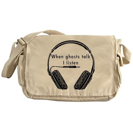 When Ghosts Talk I Listen Messenger Bag