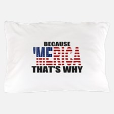 US Flag Because MERICA Thats Why Pillow Case