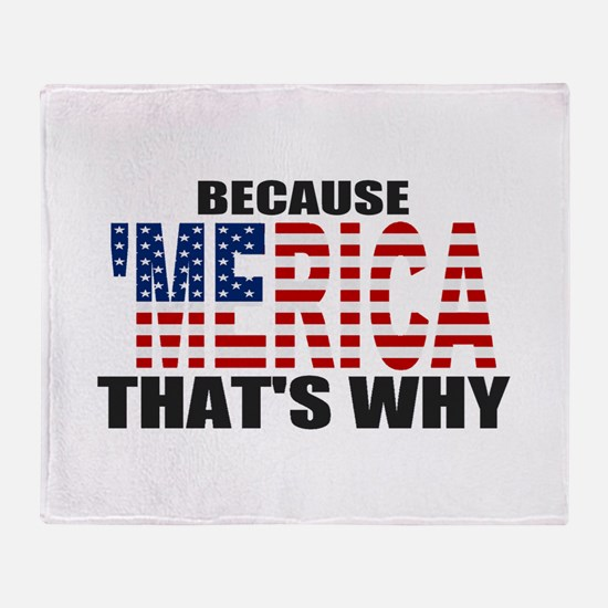 US Flag Because MERICA Thats Why Throw Blanket