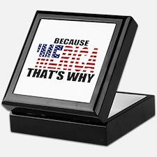 US Flag Because MERICA Thats Why Keepsake Box
