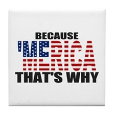 US Flag Because MERICA Thats Why Tile Coaster