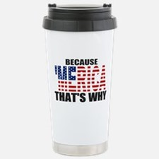 US Flag Because MERICA Thats Why Travel Mug