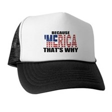 US Flag Because MERICA Thats Why Trucker Hat
