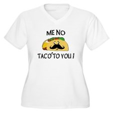 ME NO TACO TO YOU! T-Shirt