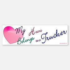 My Heart Belongs to a Trucker Bumper Bumper Bumper Sticker