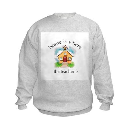 Home is where the teacher is Kids Sweatshirt