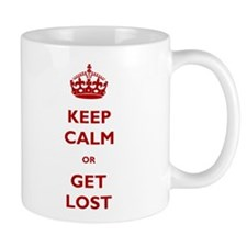 Keep Calm Or Get Lost Mug