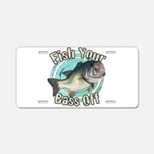 Fish your Bass off Aluminum License Plate