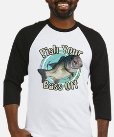 Fish your bass off Baseball Jersey
