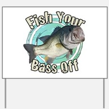 Fish your bass off Yard Sign