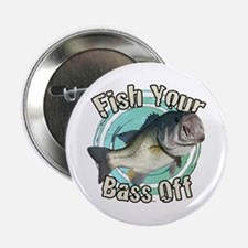 """Fish your bass off 2.25"""" Button"""