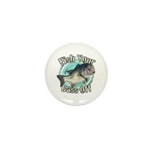 Fish your bass off Mini Button (10 pack)