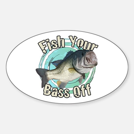 Fish your bass off Sticker (Oval)