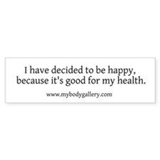 """Decided to be Happy"" Bumper Sticker"