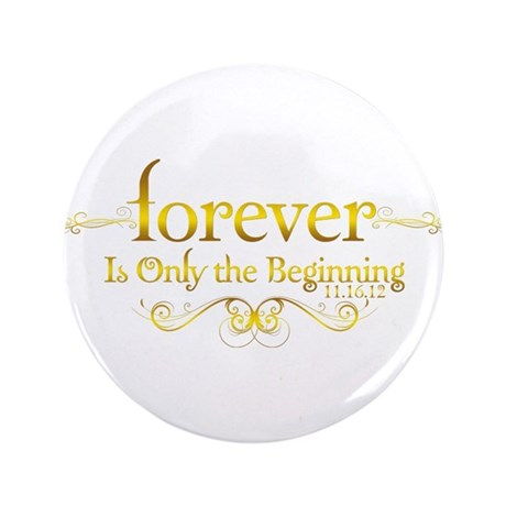 "Dated Forever is Only the Beginning 3.5"" Button"